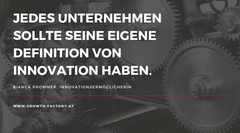 Jedes Unternehmen sollte seine eigene Definition von Innovation haben.