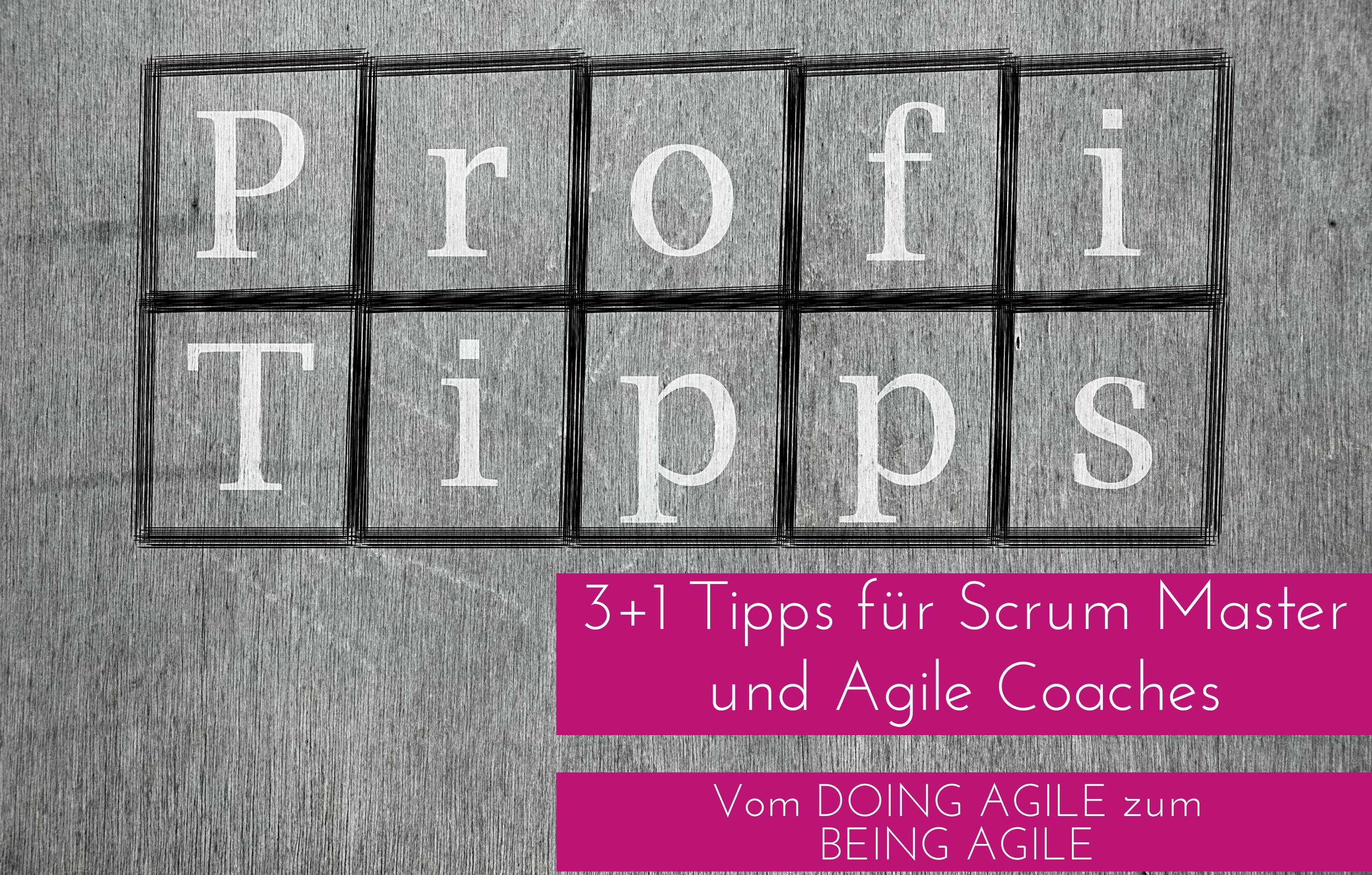 3 Tipps für Scrum Master und Agile Coaches