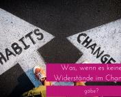 In diesem Beitrag erfährst du, wie du Widerstände in Changeprozessen abbauen kannst